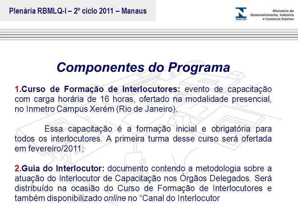Marca do evento Componentes do Programa 1.Curso de Formação de Interlocutores: evento de capacitação com carga horária de 16 horas, ofertado na modali