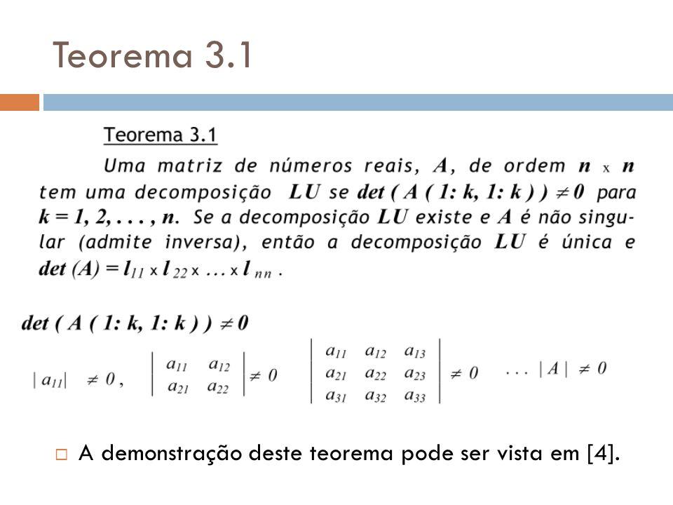 Teorema 3.1  A demonstração deste teorema pode ser vista em [4].