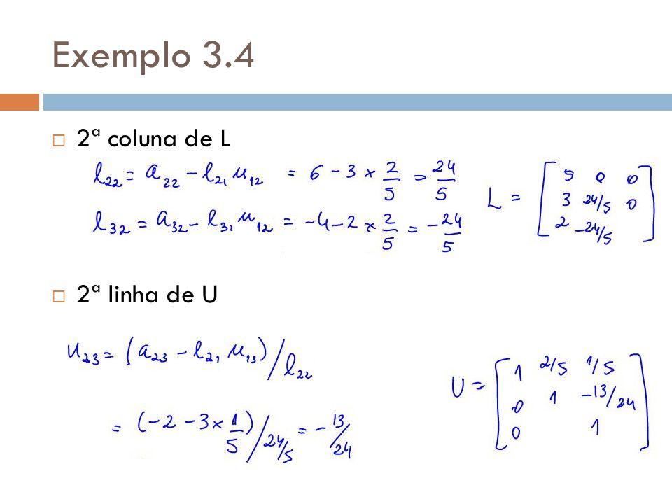 Exemplo 3.4  2ª coluna de L  2ª linha de U