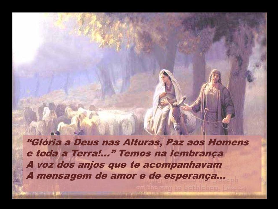 Ningu é m te esquecer á, Jesus, o ber ç o pobre, A noite, o frio, a palha, a estrebaria, A estrela que surgiu no firmamento E os pastores cantando de
