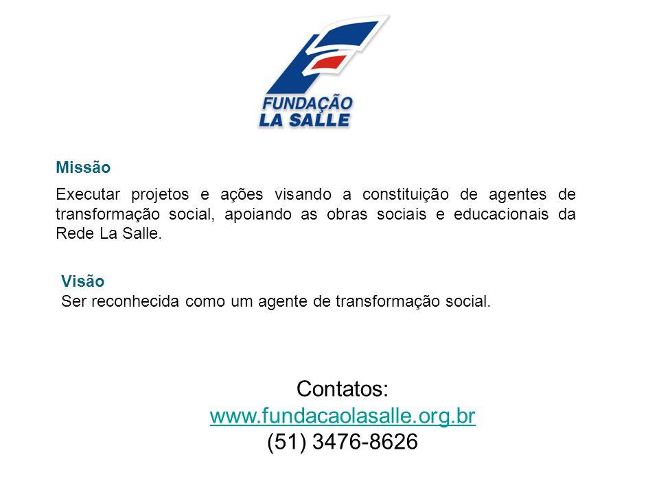 Missão Executar projetos e ações visando a constituição de agentes de transformação social, apoiando as obras sociais e educacionais da Rede La Salle.