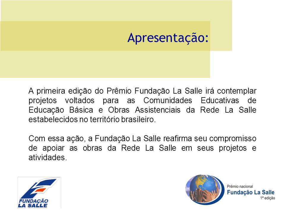 A primeira edição do Prêmio Fundação La Salle irá contemplar projetos voltados para as Comunidades Educativas de Educação Básica e Obras Assistenciais da Rede La Salle estabelecidos no território brasileiro.