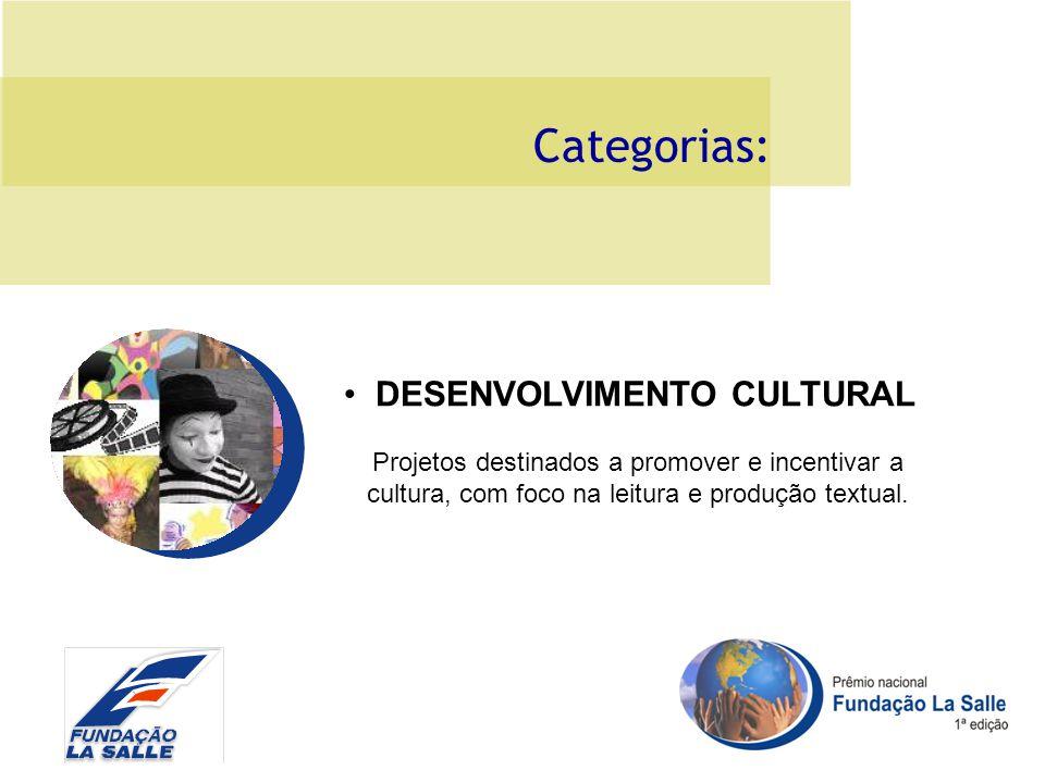 Categorias: Projetos destinados a promover e incentivar a cultura, com foco na leitura e produção textual.