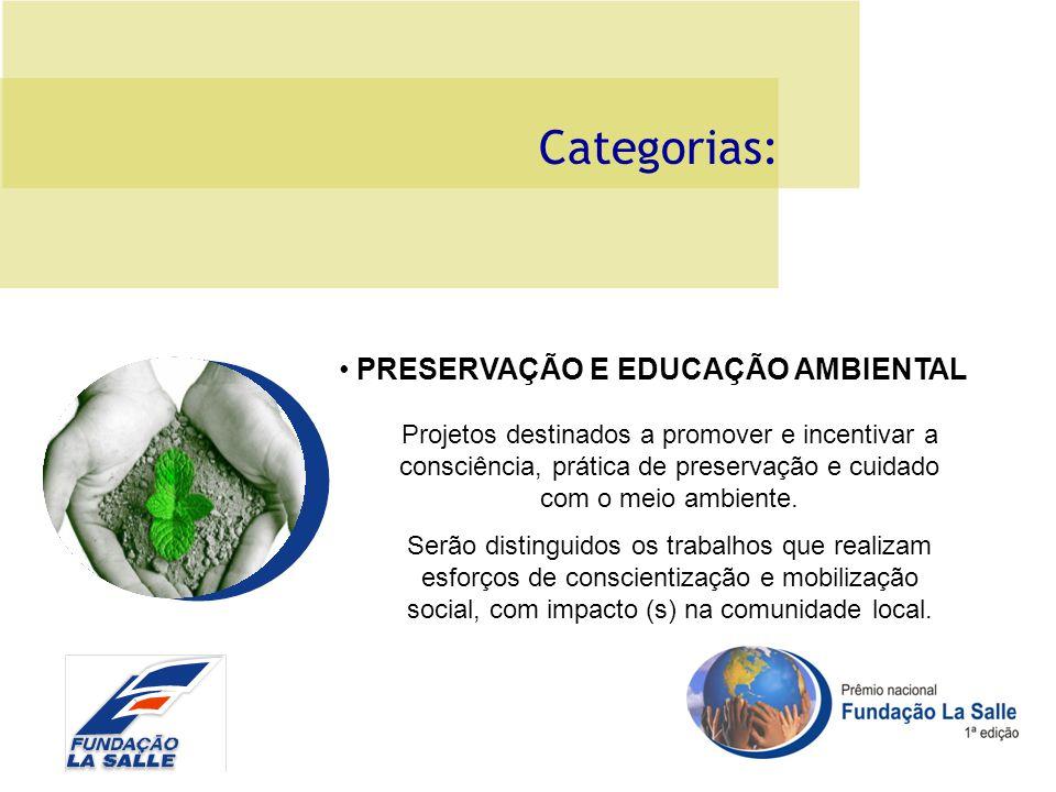 Categorias: Projetos destinados a promover e incentivar a consciência, prática de preservação e cuidado com o meio ambiente.