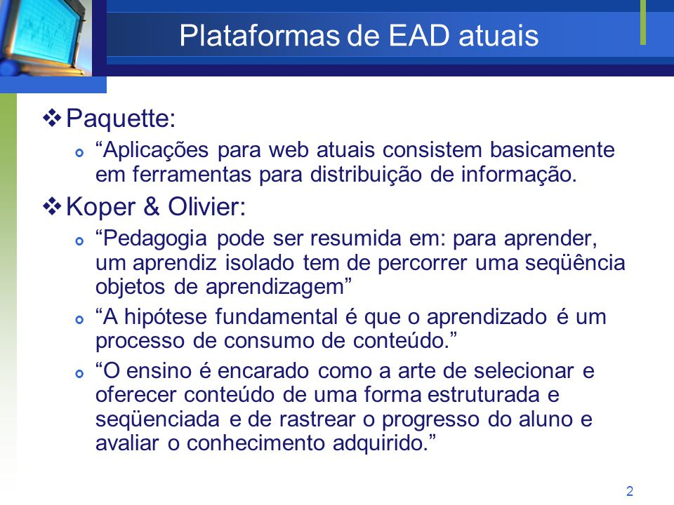13 IMS-LD por dentro: Elementos Learning Design Metadado ComponentesPré-requisitos Método Objetivos