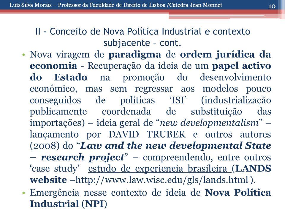 10 II - Conceito de Nova Política Industrial e contexto subjacente – cont. Nova viragem de paradigma de ordem jurídica da economia - Recuperação da id