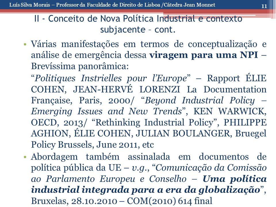 11 II - Conceito de Nova Política Industrial e contexto subjacente – cont. Várias manifestações em termos de conceptualização e análise de emergência