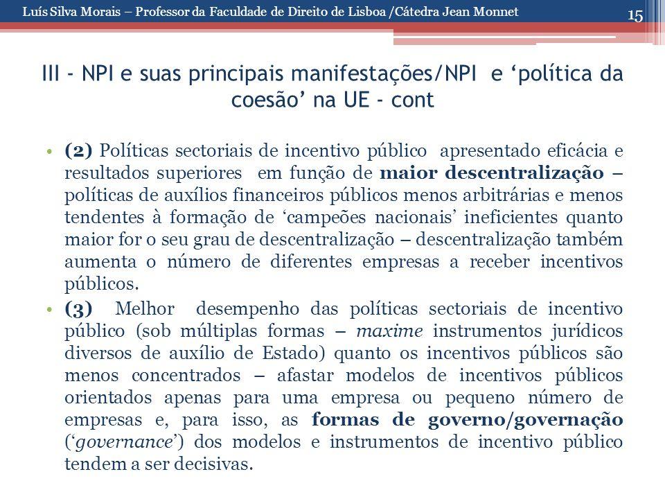 15 III - NPI e suas principais manifestações/NPI e 'política da coesão' na UE - cont (2) Políticas sectoriais de incentivo público apresentado eficáci