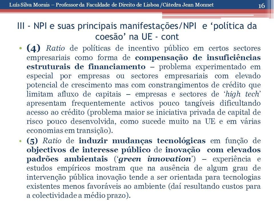 16 III - NPI e suas principais manifestações/NPI e 'política da coesão' na UE - cont (4) Ratio de políticas de incentivo público em certos sectores em