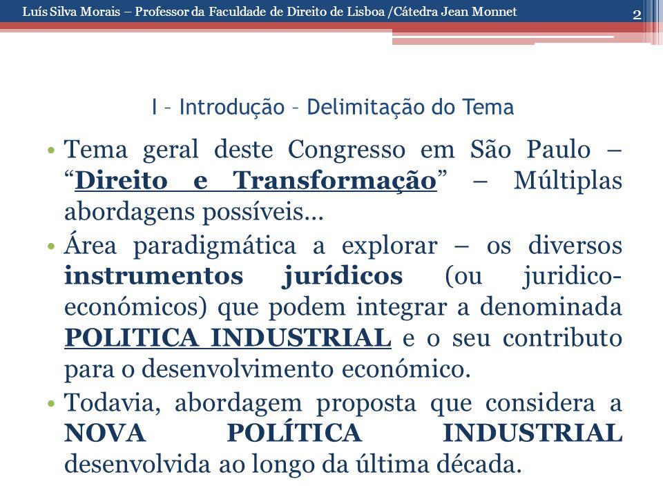 """2 I – Introdução – Delimitação do Tema Tema geral deste Congresso em São Paulo – """"Direito e Transformação"""" – Múltiplas abordagens possíveis... Área pa"""