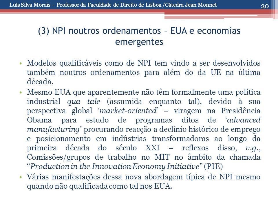 20 (3) NPI noutros ordenamentos – EUA e economias emergentes Modelos qualificáveis como de NPI tem vindo a ser desenvolvidos também noutros ordenamentos para além do da UE na última década.