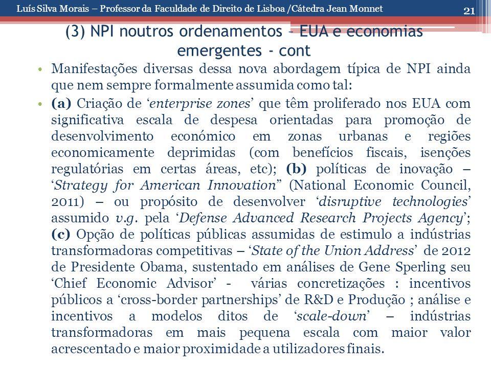 21 (3) NPI noutros ordenamentos – EUA e economias emergentes - cont Manifestações diversas dessa nova abordagem típica de NPI ainda que nem sempre for