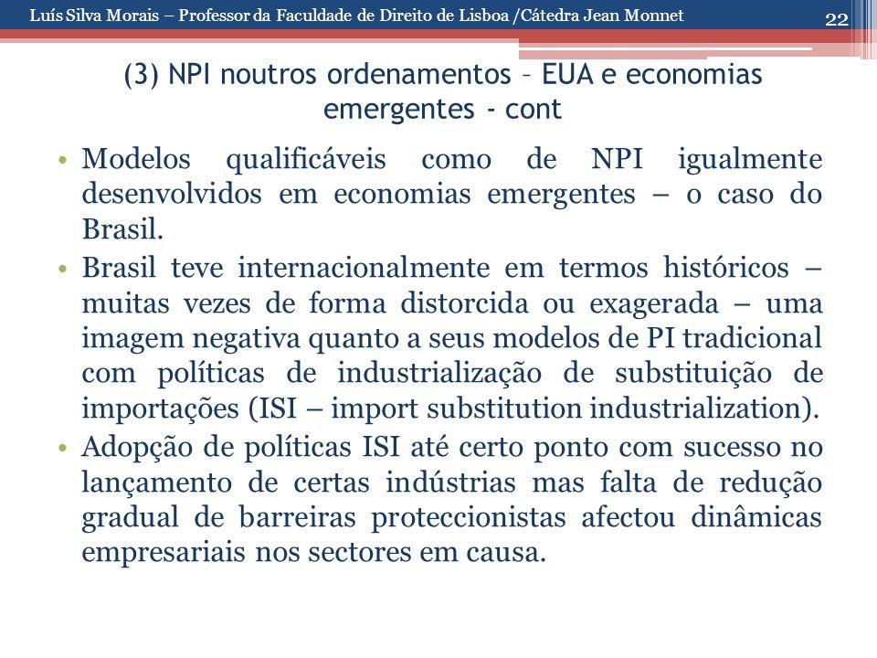 22 (3) NPI noutros ordenamentos – EUA e economias emergentes - cont Modelos qualificáveis como de NPI igualmente desenvolvidos em economias emergentes