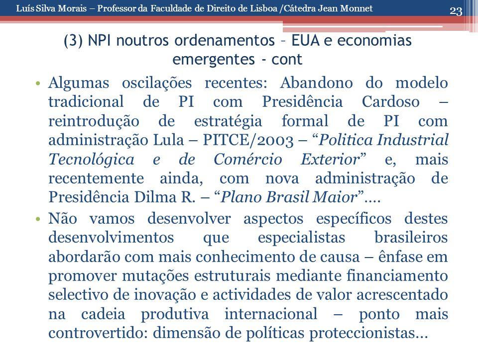 23 (3) NPI noutros ordenamentos – EUA e economias emergentes - cont Algumas oscilações recentes: Abandono do modelo tradicional de PI com Presidência