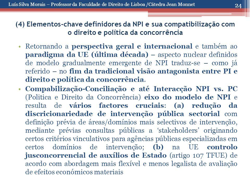 24 (4) Elementos-chave definidores da NPI e sua compatibilização com o direito e política da concorrência Retornando a perspectiva geral e internacion