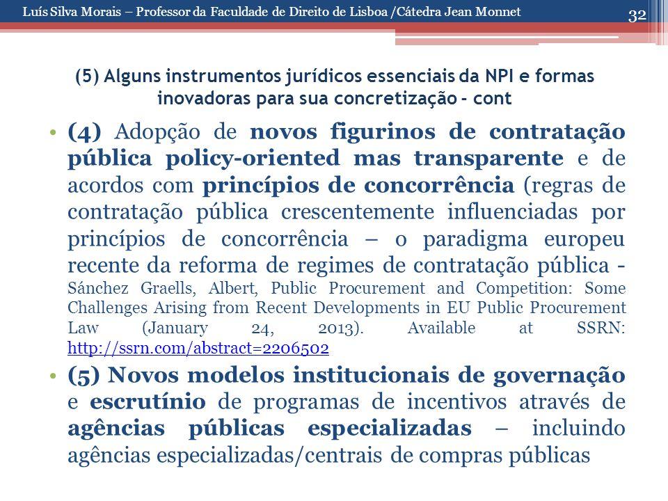 32 (5) Alguns instrumentos jurídicos essenciais da NPI e formas inovadoras para sua concretização - cont (4) Adopção de novos figurinos de contratação