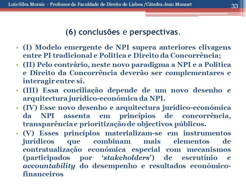 33 (6) conclusões e perspectivas. (I) Modelo emergente de NPI supera anteriores clivagens entre PI tradicional e Politica e Direito da Concorrência; (