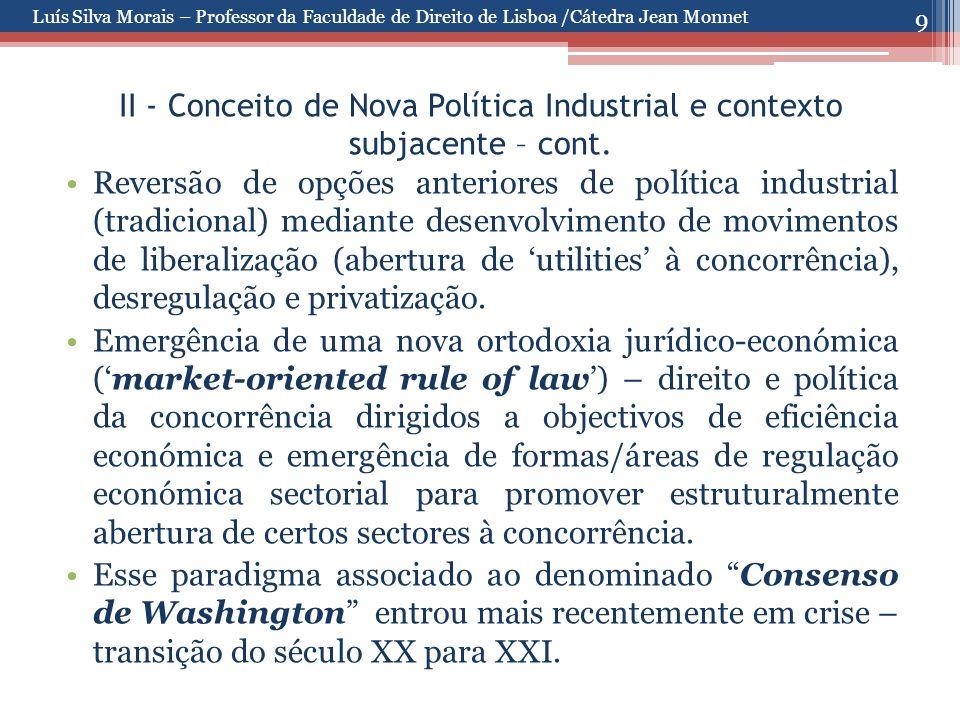 9 II - Conceito de Nova Política Industrial e contexto subjacente – cont. Reversão de opções anteriores de política industrial (tradicional) mediante