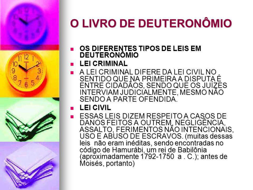 O LIVRO DE DEUTERONÔMIO OS DIFERENTES TIPOS DE LEIS EM DEUTERONÔMIO OS DIFERENTES TIPOS DE LEIS EM DEUTERONÔMIO LEI CRIMINAL LEI CRIMINAL A LEI CRIMIN