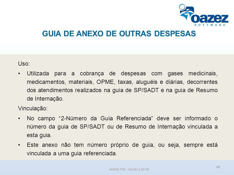 GUIA DE ANEXO DE OUTRAS DESPESAS Padrão TISS - Versão 3.00.00 Uso: Utilizada para a cobrança de despesas com gases medicinais, medicamentos, materiais
