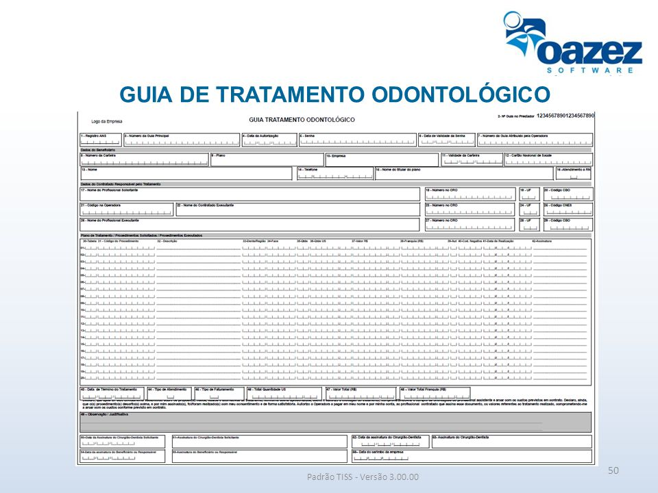 GUIA DE TRATAMENTO ODONTOLÓGICO Padrão TISS - Versão 3.00.00 50