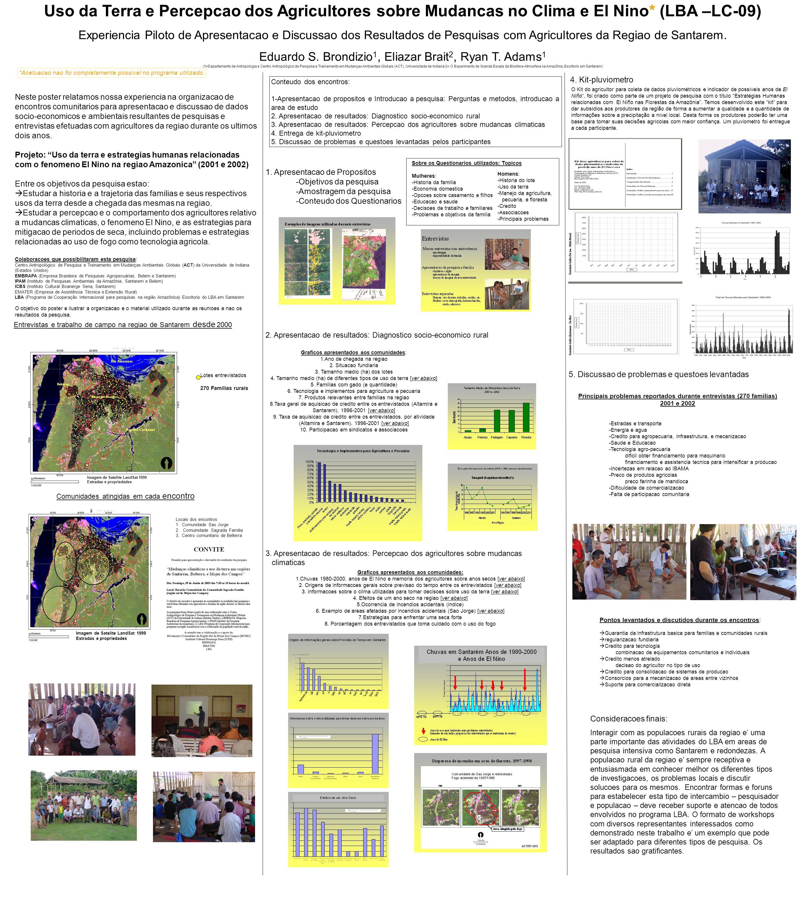 Neste poster relatamos nossa experiencia na organizacao de encontros comunitarios para apresentacao e discussao de dados socio-economicos e ambientais resultantes de pesquisas e entrevistas efetuadas com agricultores da regiao durante os ultimos dois anos.