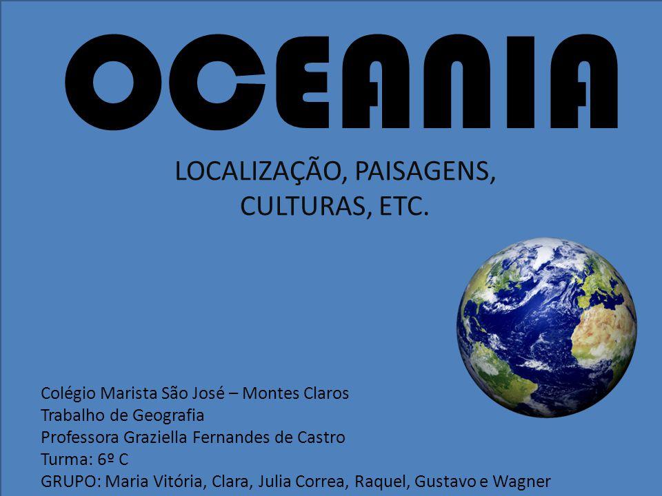 Localização A Oceania está localizada entre o Oceano Índico e o Pacífico.