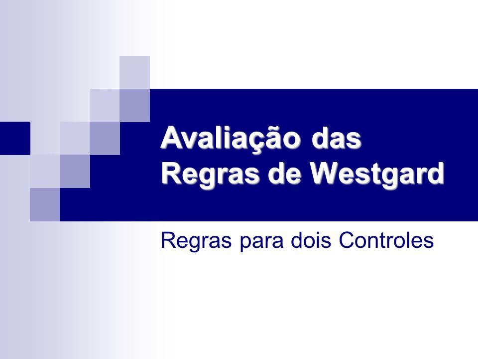 Avaliação das Regras de Westgard Regras para dois Controles