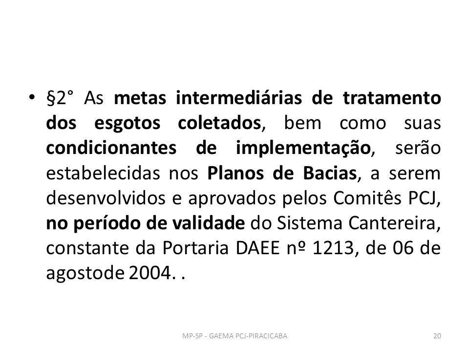 §2° As metas intermediárias de tratamento dos esgotos coletados, bem como suas condicionantes de implementação, serão estabelecidas nos Planos de Baci