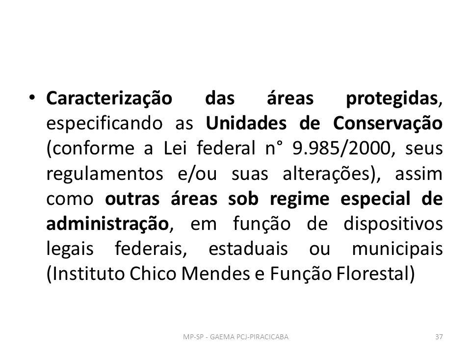 Caracterização das áreas protegidas, especificando as Unidades de Conservação (conforme a Lei federal n° 9.985/2000, seus regulamentos e/ou suas alter