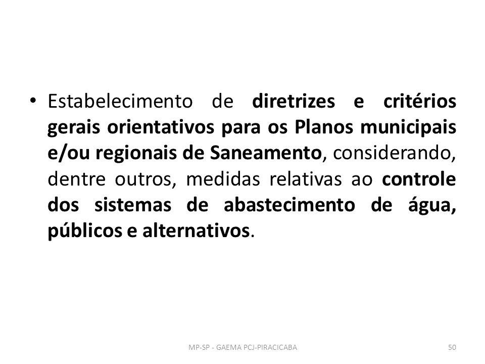 Estabelecimento de diretrizes e critérios gerais orientativos para os Planos municipais e/ou regionais de Saneamento, considerando, dentre outros, med