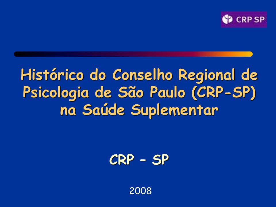 Histórico do Conselho Regional de Psicologia de São Paulo (CRP-SP) na Saúde Suplementar CRP – SP 2008