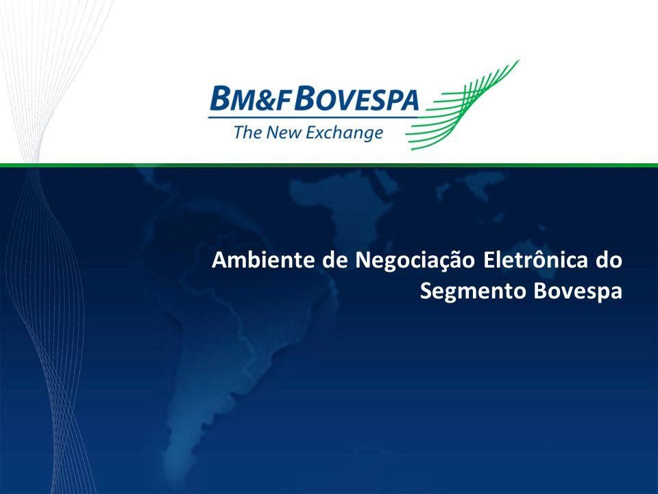 Título da apresentação Ambiente de Negociação Eletrônica do Segmento Bovespa