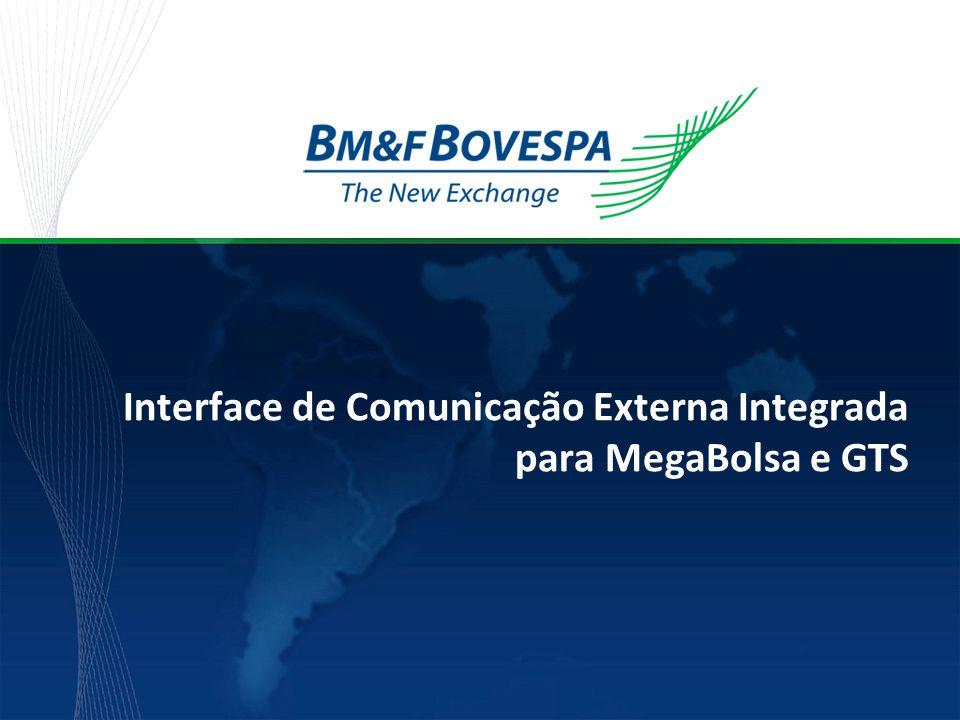 Título da apresentação Interface de Comunicação Externa Integrada para MegaBolsa e GTS