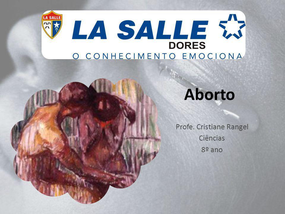 Aborto Profe. Cristiane Rangel Ciências 8º ano