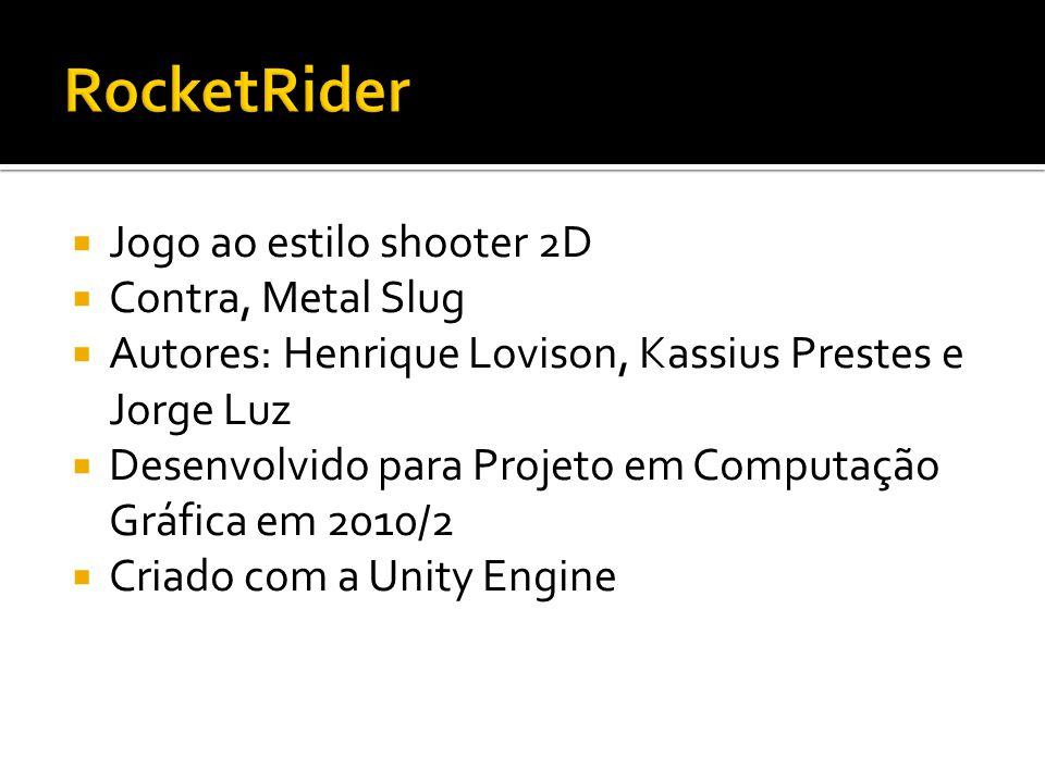  Jogo ao estilo shooter 2D  Contra, Metal Slug  Autores: Henrique Lovison, Kassius Prestes e Jorge Luz  Desenvolvido para Projeto em Computação Gráfica em 2010/2  Criado com a Unity Engine