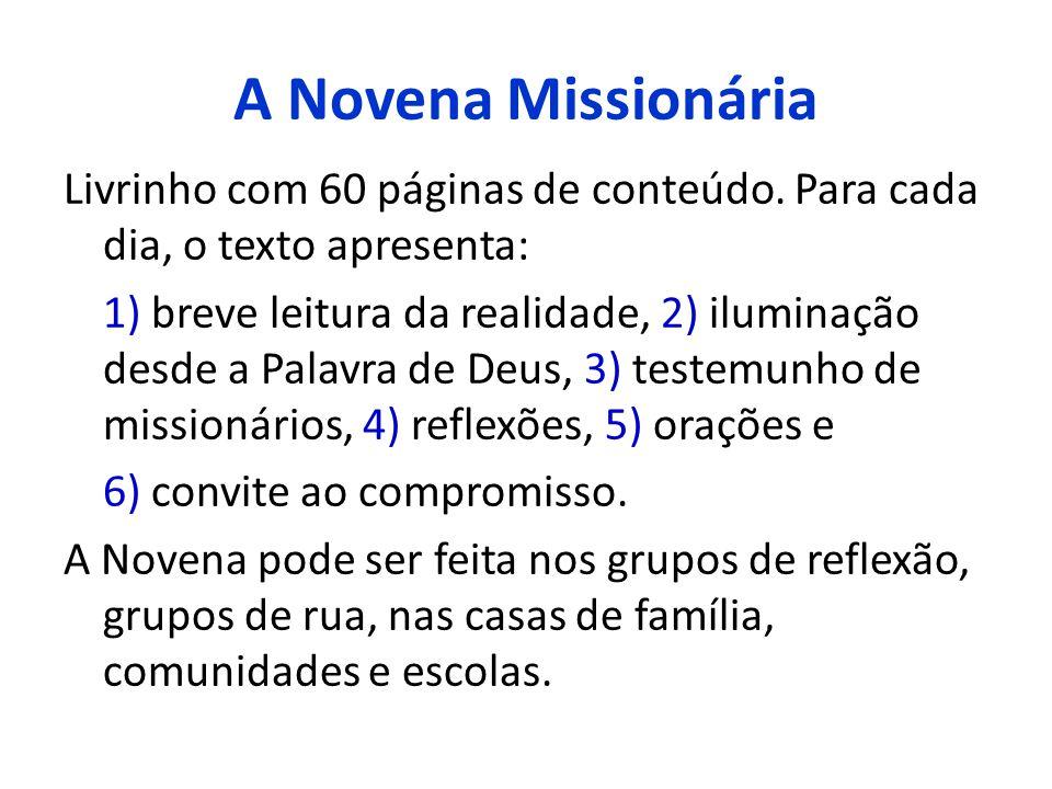 A Novena Missionária Livrinho com 60 páginas de conteúdo. Para cada dia, o texto apresenta: 1) breve leitura da realidade, 2) iluminação desde a Palav