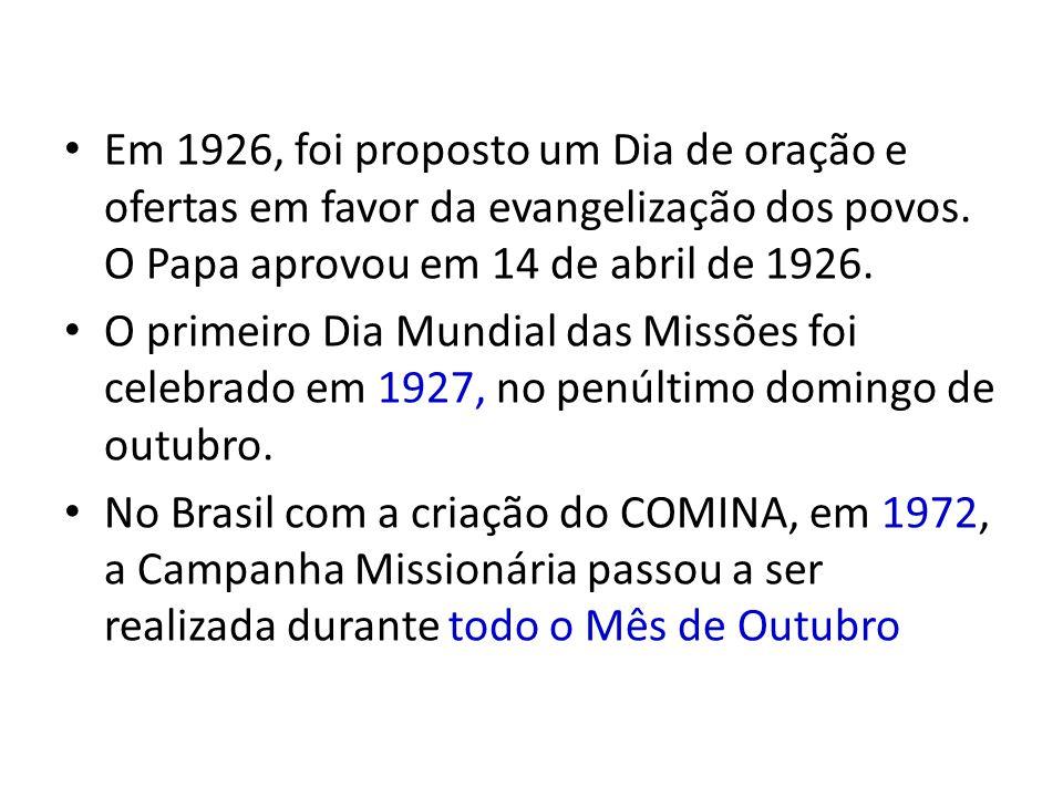 Em 1926, foi proposto um Dia de oração e ofertas em favor da evangelização dos povos. O Papa aprovou em 14 de abril de 1926. O primeiro Dia Mundial da