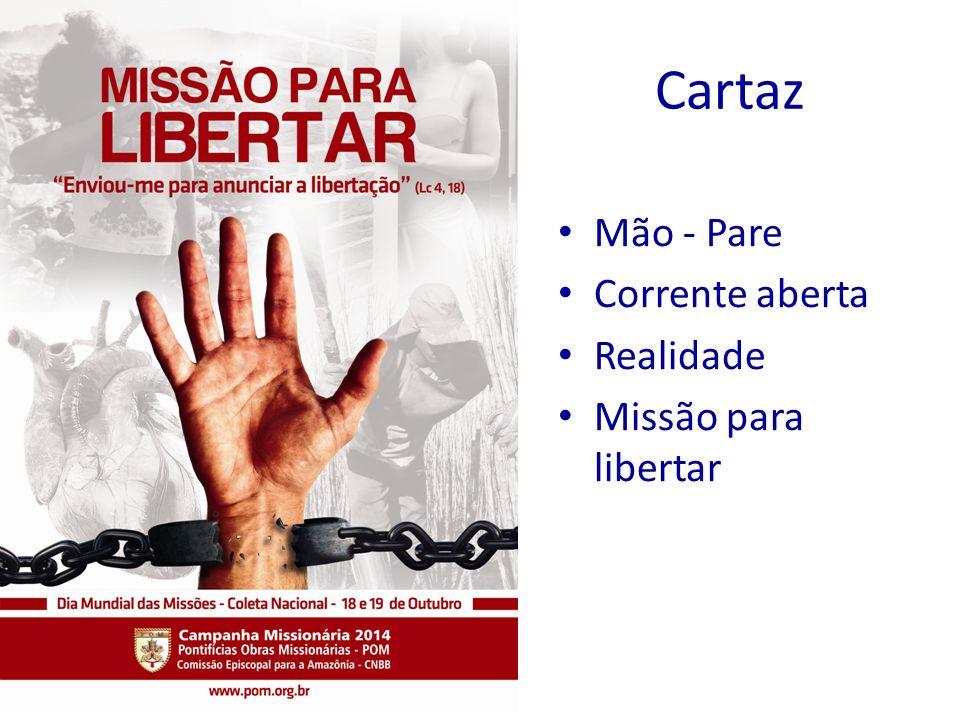 Cartaz A figura da Mão ao mesmo tempo em que diz PARE com o Tráfico de Pessoas, rompe a corrente da maior escravidão moderna.