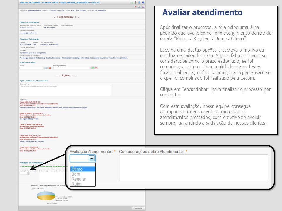 Avaliar atendimento Após finalizar o processo, a tela exibe uma área pedindo que avalie como foi o atendimento dentro da escala Ruim < Regular < Bom < Ótimo .