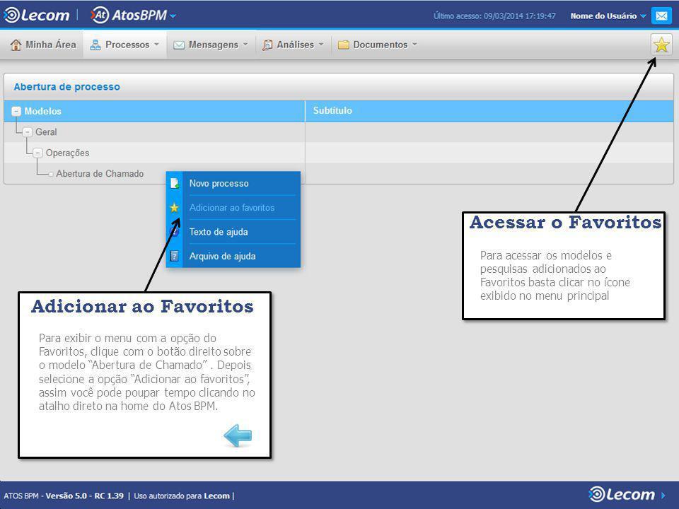Adicionar ao Favoritos Para exibir o menu com a opção do Favoritos, clique com o botão direito sobre o modelo Abertura de Chamado .