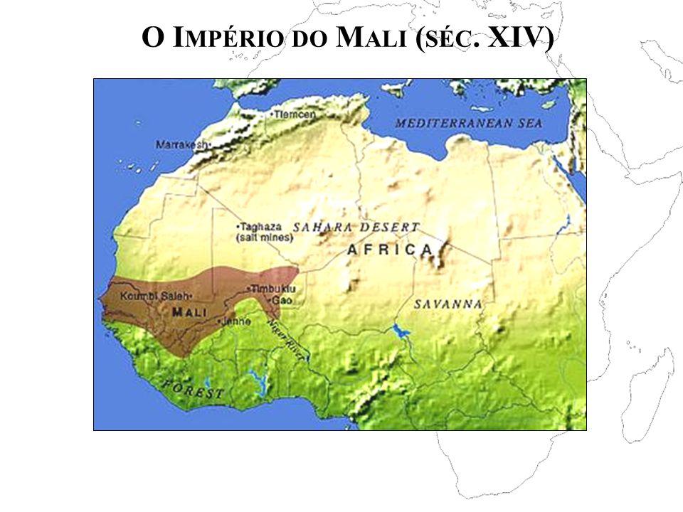 O I MPÉRIO DO M ALI ( SÉC. XIV)