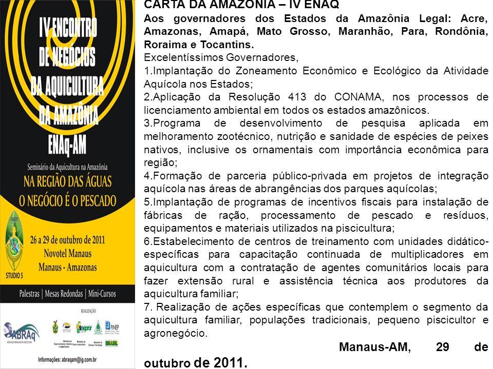 CARTA DA AMAZÔNIA – IV ENAQ Aos governadores dos Estados da Amazônia Legal: Acre, Amazonas, Amapá, Mato Grosso, Maranhão, Para, Rondônia, Roraima e To