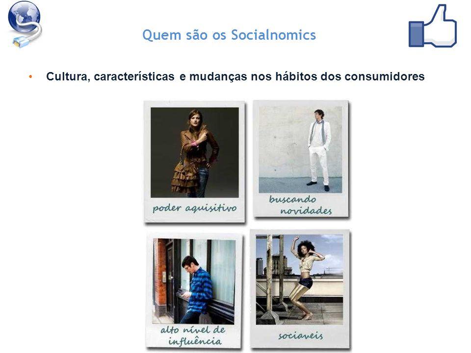 Cultura, características e mudanças nos hábitos dos consumidores Quem são os Socialnomics