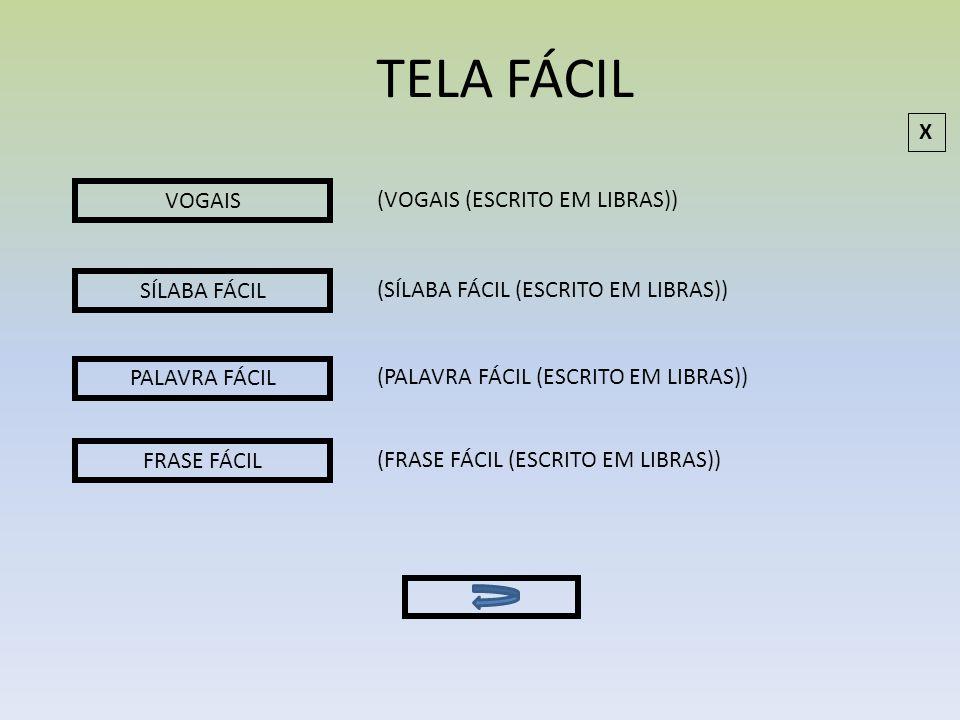 TELA FÁCIL SÍLABA FÁCIL PALAVRA FÁCIL FRASE FÁCIL (SÍLABA FÁCIL (ESCRITO EM LIBRAS)) (PALAVRA FÁCIL (ESCRITO EM LIBRAS)) (FRASE FÁCIL (ESCRITO EM LIBR