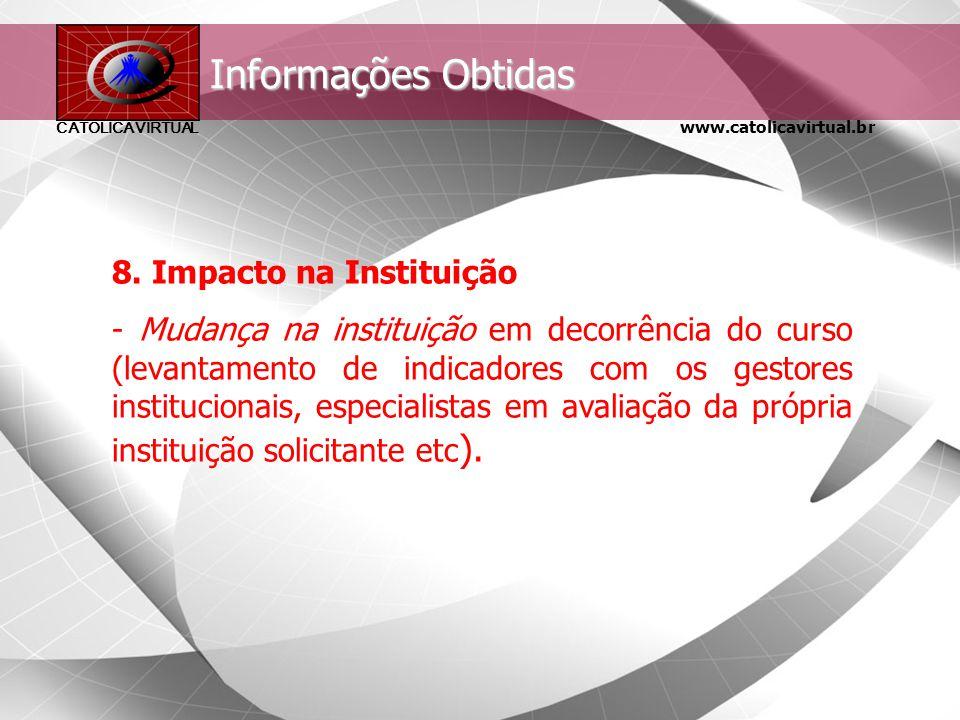 www.catolicavirtual.br CATÓLICA VIRTUAL Informações Obtidas 7. Suporte à Transferência nos níveis do grupo e da instituição (nível institucional) - Ap