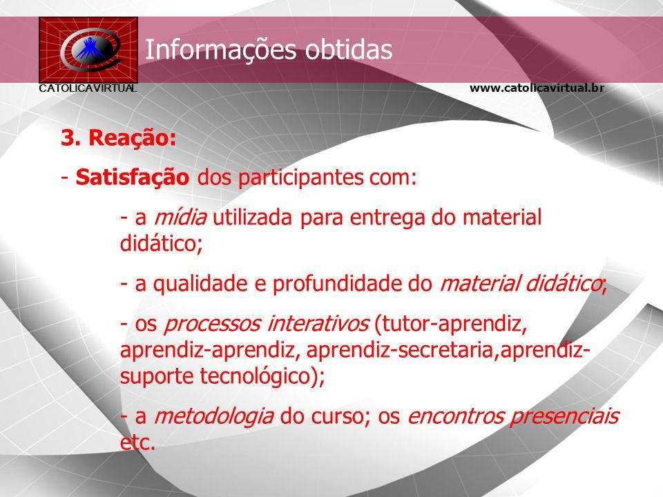 www.catolicavirtual.br CATÓLICA VIRTUAL Informações Obtidas 2. Suporte institucional: - Apoio institucional para realização do curso: Equipamentos dis