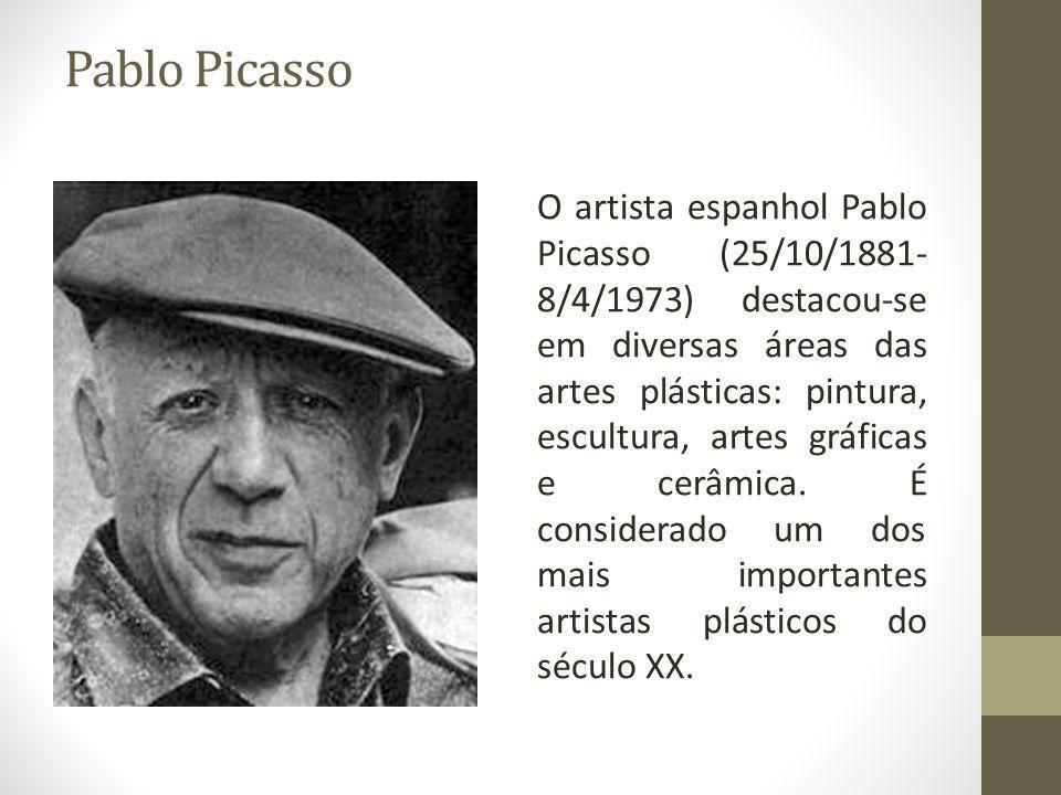 Pablo Picasso O artista espanhol Pablo Picasso (25/10/1881- 8/4/1973) destacou-se em diversas áreas das artes plásticas: pintura, escultura, artes gráficas e cerâmica.
