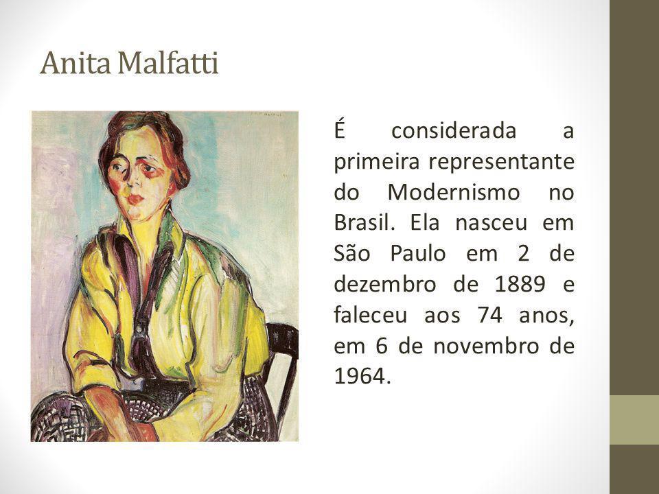 É considerada a primeira representante do Modernismo no Brasil. Ela nasceu em São Paulo em 2 de dezembro de 1889 e faleceu aos 74 anos, em 6 de novemb
