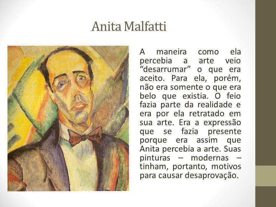 """Anita Malfatti A maneira como ela percebia a arte veio """"desarrumar"""" o que era aceito. Para ela, porém, não era somente o que era belo que existia. O f"""